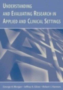 Обложка книги  - Understanding and Evaluating Research in Applied and Clinical Settings