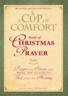 Обложка книги  - Cup of Comfort Book of Christmas Prayer