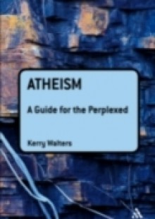 Обложка книги  - Atheism: A Guide for the Perplexed