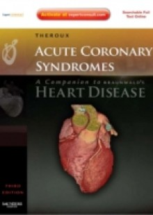 Обложка книги  - Acute Coronary Syndromes: A Companion to Braunwald's Heart Disease