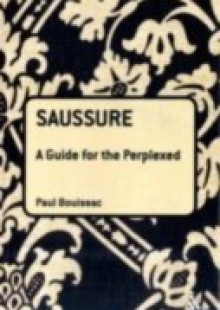 Обложка книги  - Saussure: A Guide For The Perplexed