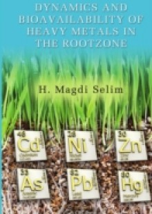 Обложка книги  - Dynamics and Bioavailability of Heavy Metals in the Rootzone