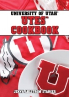 Обложка книги  - University of Utah Utes Cookbook