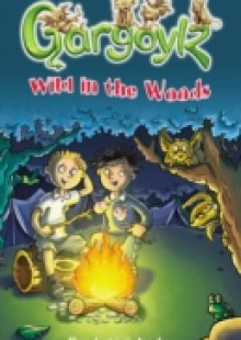 Обложка книги  - Gargoylz: Wild in the Woods