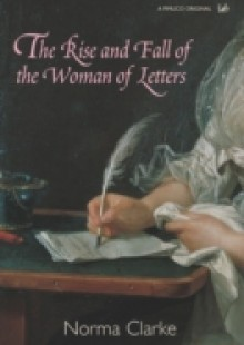 Обложка книги  - Rise And Fall Of The Woman Of Letters