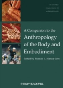 Обложка книги  - Companion to the Anthropology of the Body and Embodiment