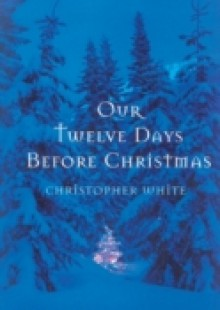 Обложка книги  - Our Twelve Days Before Christmas