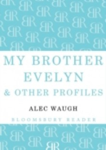 Обложка книги  - My Brother Evelyn & Other Profiles