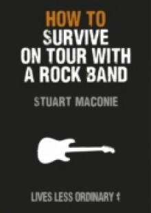 Обложка книги  - How to Survive on Tour with a Rock Band
