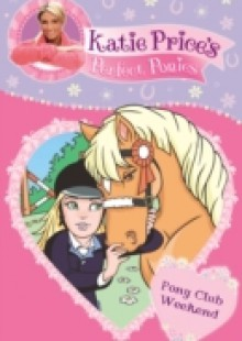 Обложка книги  - Katie Price's Perfect Ponies: Pony Club Weekend