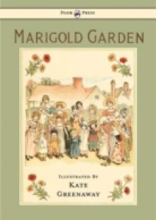 Обложка книги  - Marigold Garden: Pictures and Rhymes