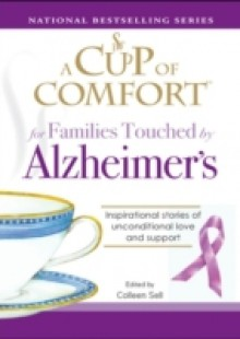 Обложка книги  - Cup of Comfort for Families Touched by Alzheimer's