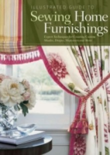 Обложка книги  - Illustrated Guide to Sewing Home Furnishings