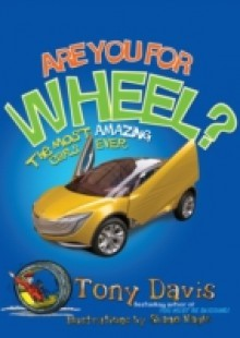 Обложка книги  - Are You For Wheel? The Most Amazing Cars Ever