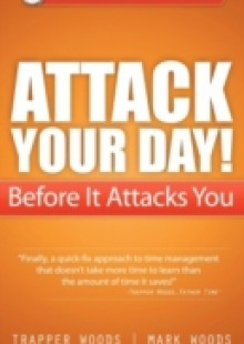 Обложка книги  - Attack Your Day! Before It Attacks You