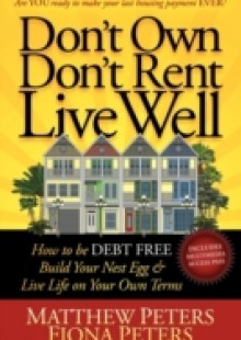 Обложка книги  - Don't Own, Don't Rent, Live Well