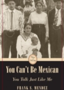 Обложка книги  - You Can't Be Mexican