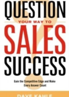 Обложка книги  - QUESTION YOUR WAY TO SALES SUCCESS – eBook