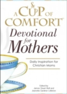 Обложка книги  - Cup Of Comfort For Devotional for Mothers