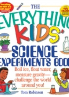 Обложка книги  - Everything Kids' Science Experiments Book