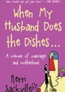 Обложка книги  - When My Husband Does The Dishes