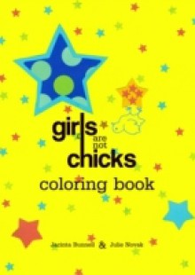 Обложка книги  - Girls Are Not Chicks Coloring Book
