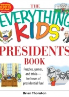 Обложка книги  - Everything Kids' Presidents Book