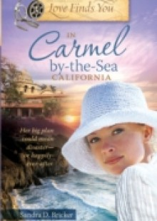 Обложка книги  - Love Finds You in Carmel By-the-Sea, California