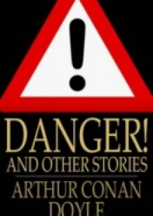 Обложка книги  - Danger! and Other Stories