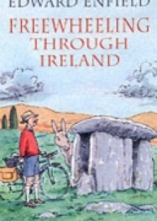 Обложка книги  - Freewheeling through Ireland