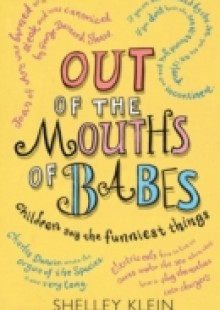 Обложка книги  - Out of the Mouths of Babes…