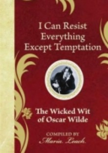 Обложка книги  - I Can Resist Everything Except Temptation