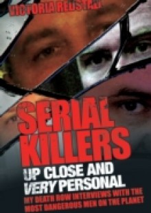 Обложка книги  - Serial Killers – Up Close and Very Personal