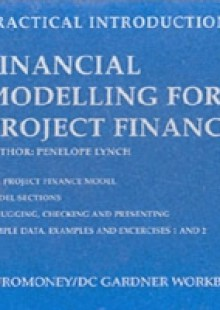 Обложка книги  - ADVANCED MODELLING FOR PROJECT FINANCE FOR NEGOTIATIONS & ANALYSIS