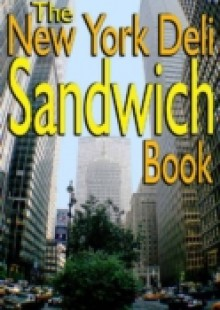 Обложка книги  - New York Deli Sandwich Book