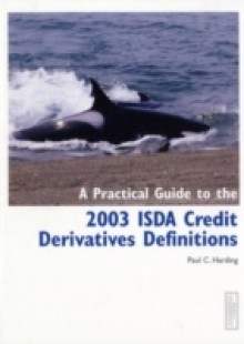 Обложка книги  - PRACTICAL GUIDE TO THE 2003 ISDA CREDIT DERIVATIVES DIFINITIONS
