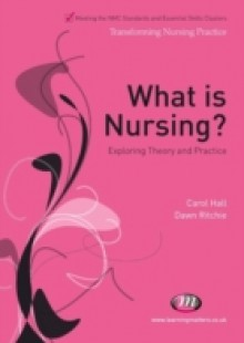 Обложка книги  - What is Nursing? Exploring Theory and Practice