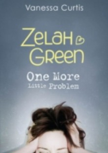 Обложка книги  - Zelah Green: One More Little Problem
