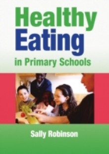 Обложка книги  - Healthy Eating in Primary Schools