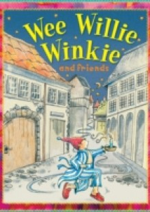 Обложка книги  - Wee Willie Winkie and Friends