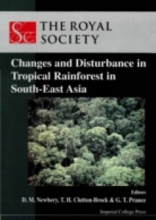 Обложка книги  - Changes And Disturbance In Tropical Rain Forest In South East Asia