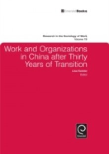 Обложка книги  - Work and Organizations in China after Thirty Years of Transition