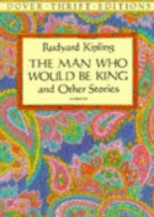 Обложка книги  - Man Who Would Be King & Other Stories – E-Book