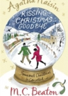 Обложка книги  - Agatha Raisin and Kissing Christmas Goodbye