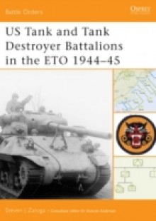 Обложка книги  - US Tank and Tank Destroyer Battalions in the ETO 1944 45
