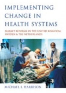 Обложка книги  - Implementing Change in Health Systems