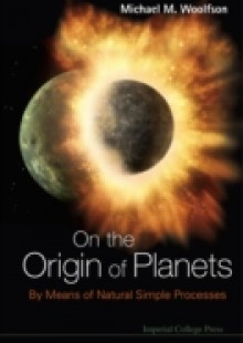 Обложка книги  - On The Origin Of Planets: By Means Of Natural Simple Processes
