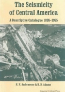 Обложка книги  - Seismicity Of Central America, The: A Descriptive Catalogue 1898-1995