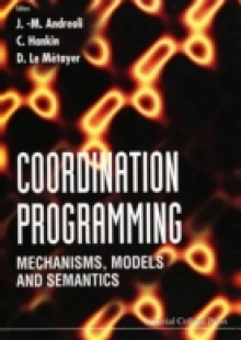 Обложка книги  - Coordination Programming: Mechanisms, Models And Semantics