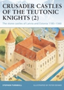 Обложка книги  - Crusader Castles of the Teutonic Knights (2)